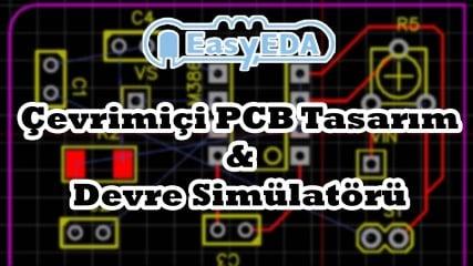 EasyEDA-Cevrimici-PCB-Tasarim-ve-Devre-Simulatoru