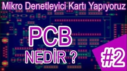 PCB-Nedir-Kendi-Mikrodenetleyici-Kartimizi-Uretiyoruz-2